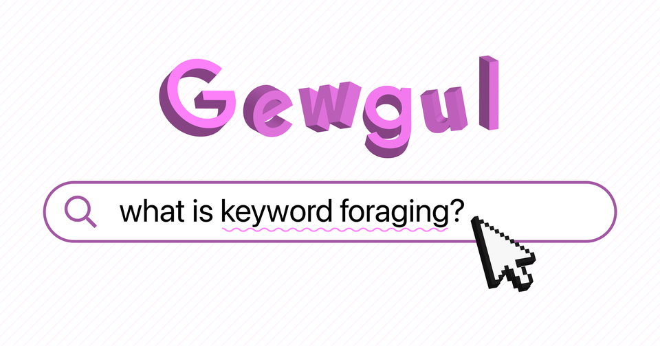 Keyword foraging: the key to better search tools